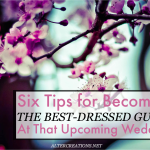 Six Tips for Becoming The Best-Dressed Wedding Guest